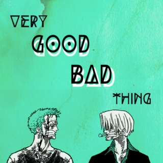 Very Good Bad Thing- A Zosan FST