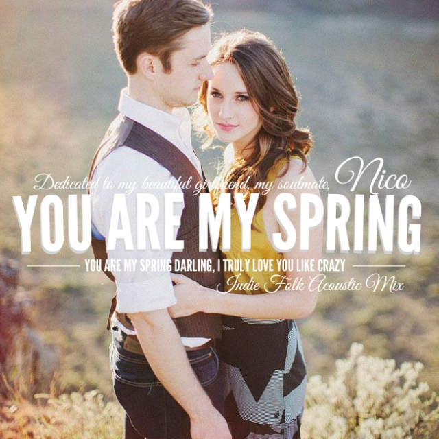 you are my spring darling and i truly  love you like crazy,indie folk acoustic mix.