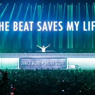 The Beat Saves My Life