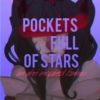 POCKETS FULL OF STARS.