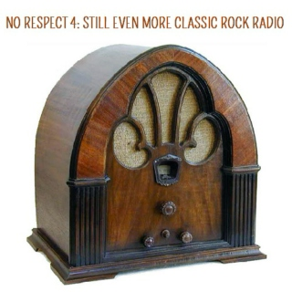 No Respect 4: Still Even More Classic Rock Radio