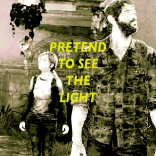 Pretend to See the Light