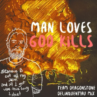 Man Loves, God Kills