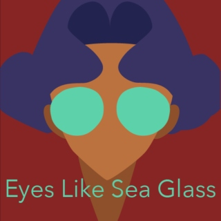 Eyes Like Sea Glass