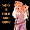 WHO IS YOUR GOD NOW?