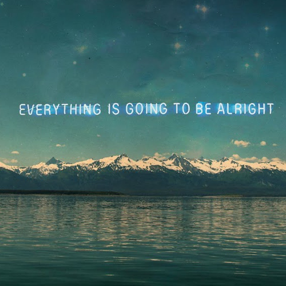 8tracks Radio Everything Is Going To Be Alright 12