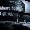Always Keep Fighting.