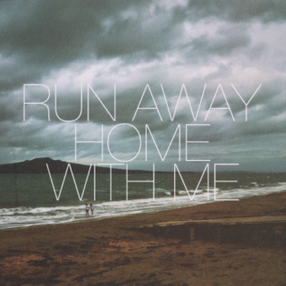 run away home with me