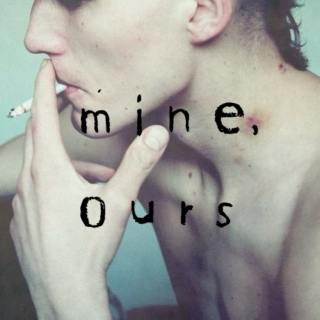 Mine, Ours