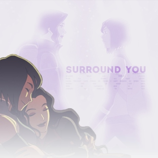 surround you