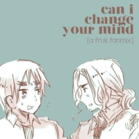 can i change your mind? [a fruk fanmix]