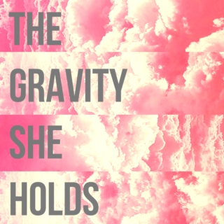 the gravity she holds
