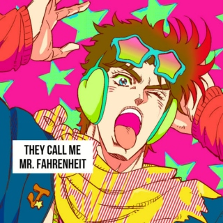 they call me mr. fahrenheit