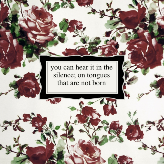 in the silence on tongues that are not born