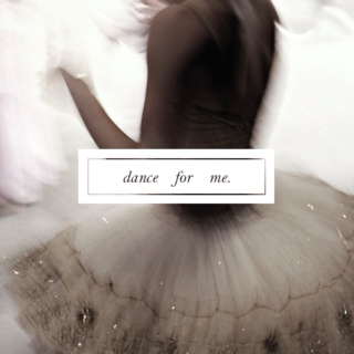 dance for me.