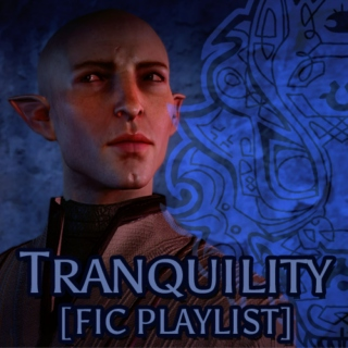 Tranquility [fic playlist]