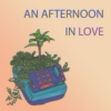 An Afternoon in Love