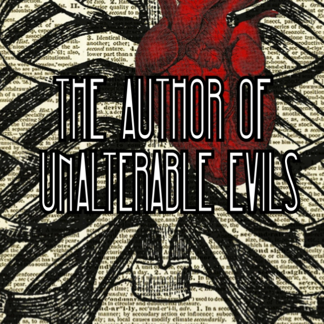 The Author of Unalterable Evils