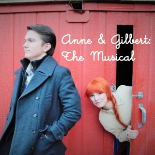Anne & Gilbert: The Musical