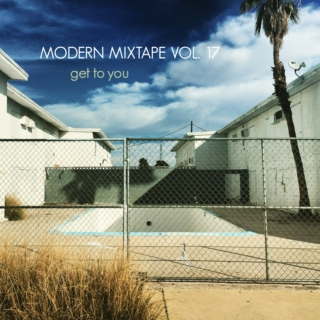 Modern Mixtape Vol. 17 - Get to You