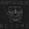 ADAPT. EVOLVE. BECOME.