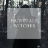 Fairytale Witches