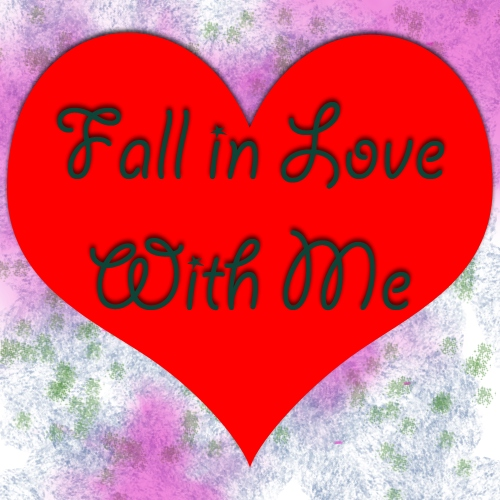 Fall in Love with Me