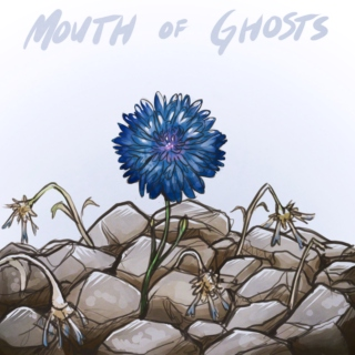 Mouth of Ghosts