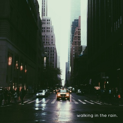 walking in the rain.