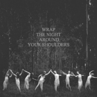 wrap the night around your shoulders