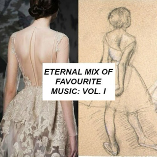 Eternal Mix of Favourite Music: vol. I