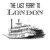 The Last Ferry To London