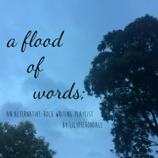 a flood of words;