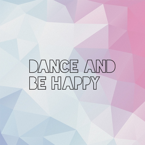 Dance And Be Happy (29 Songs)