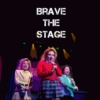 Brave the Stage