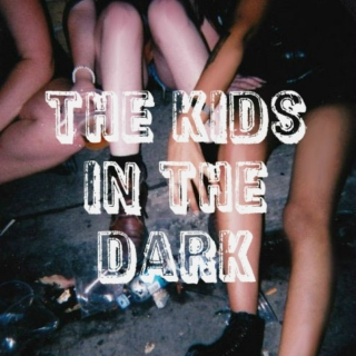 The Kids in the Dark