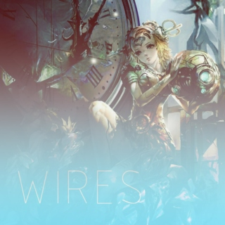WIRES | a fanmix for orianna reveck
