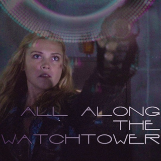all along the watchtower; the 100