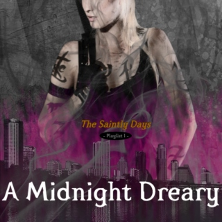 ✞ The Saintly Days: A Midnight Dreary  ✞