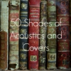 50 Shades of Acoustics and Covers