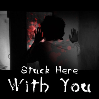 Stuck Here With You