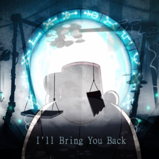 I'll Bring You Back