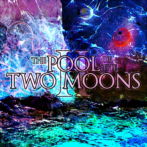Book II: THE POOL OF THE TWO MOONS