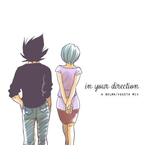 in your direction | a bulma/vegeta mix