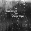 Rad Songs for Rainy Days
