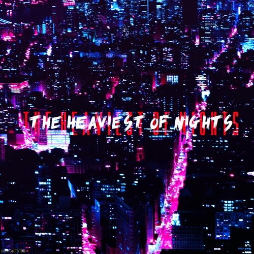 THE HEAVIEST OF NIGHTS