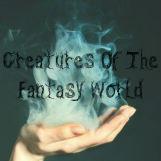 Creatures Of The Fantasy World