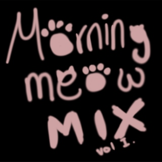Morning Meow Mix Vol. 1