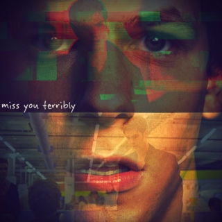 miss you terribly