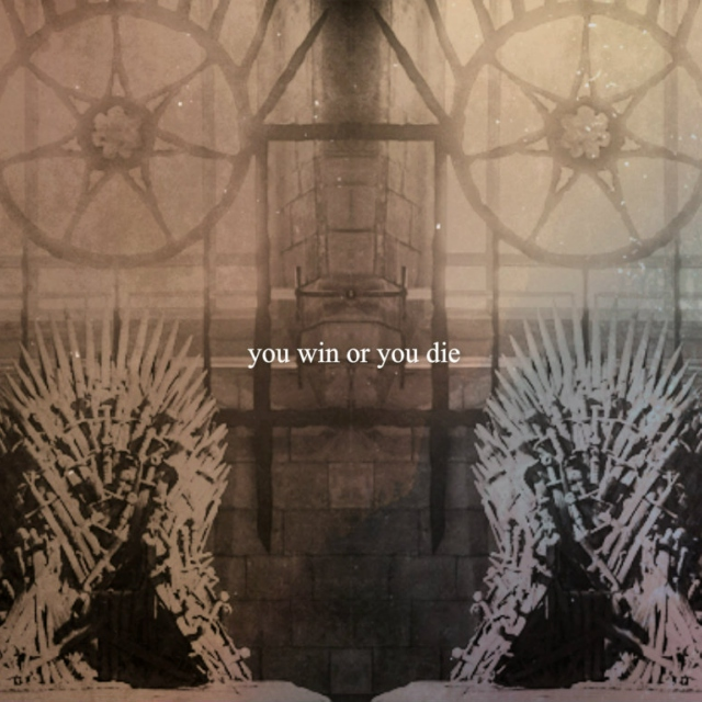 ♕you win or you die♚